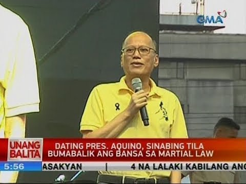 UB: Dating Pres. Aquino, sinabing tila bumabalik ang bansa sa martial law