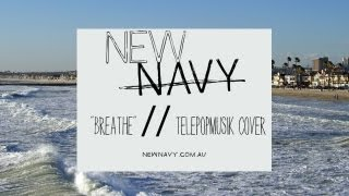 New Navy - Breathe (Télépopmusik Cover)