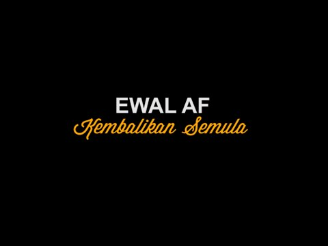 Ewal AF2014 - Kembalikan Semula Lirik by TFEZIK