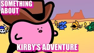 Something About Kirby's Adventure (Loud Sound Warning) (づ。◕‿‿◕。)づ⭐️