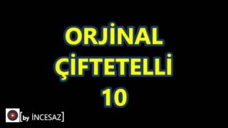 Download ORJİNAL ÇİFTETELLİ 10 MP3 song and Music Video