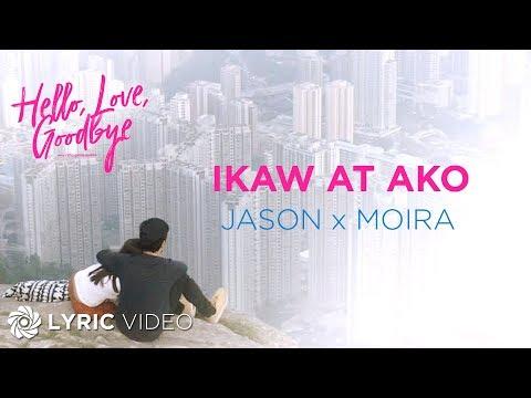 "Ikaw At Ako - Moira Dela Torre x Jason Marvin (Lyrics) | ""Hello, Love, Goodbye"" OST"