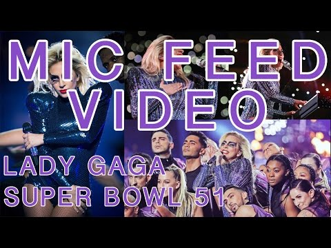 MIC FEED from Lady Gaga's Super Bowl Halftime Show 2017 with VIDEO