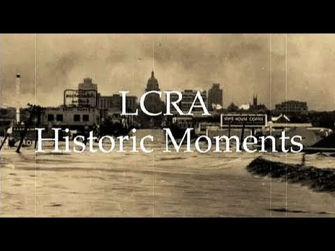 LCRA's Historic Moment: History of the Highland Lakes