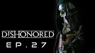 Dishonored Ep. 27 - Getting My Gear