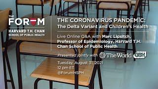 The Coronavirus Pandemic: The Delta Variant and Children's Health