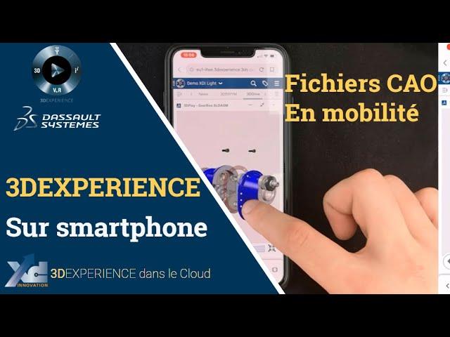 3DEXPERIENCE® - Utilisation sur smartphone - mobilité