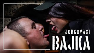 JORGOVANI Feat. KRIKI MK - Bajka (Official Video)
