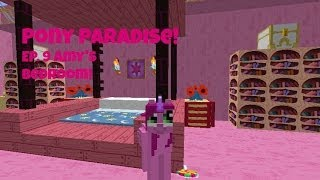 Pony Paradise! Ep.9 Amy's Bedroom! | Amy Lee33 | Amy Lee33 | Mine Little Pony