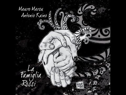 Mauro Marsu & Antonio Kaino - La Famiglia Rossi (Full Album)