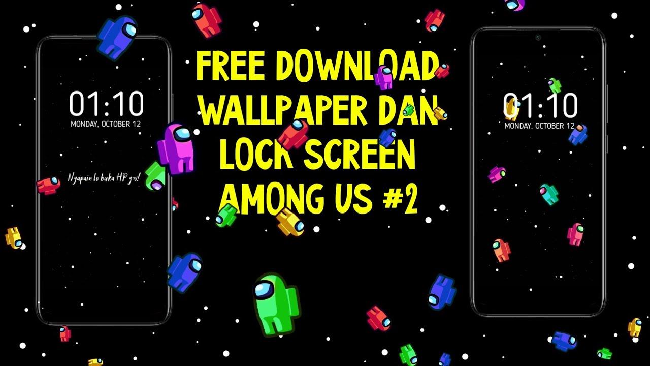 Free Download Live Wallpaper Dan Lock Screen Among Us 2 Youtube