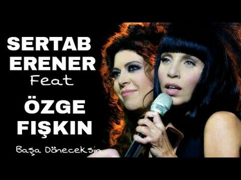 Sertab Erener - Özge Fışkın | Başa Döneceksin