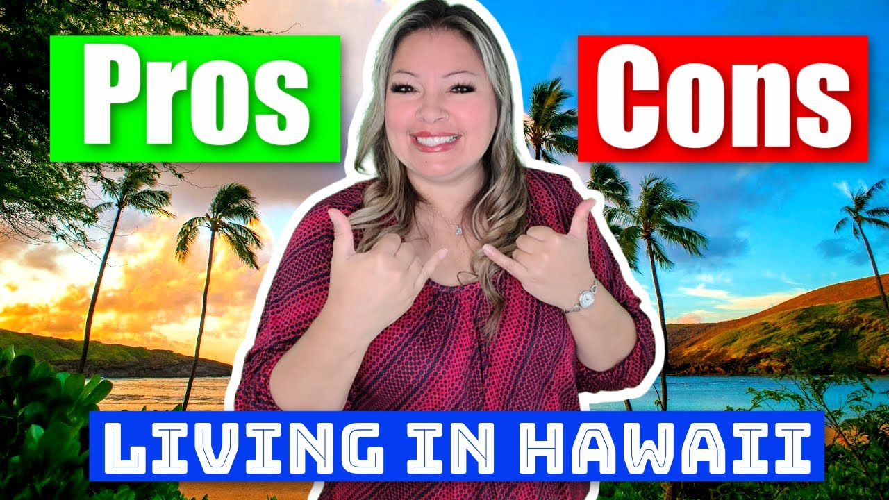 The Pros and Cons of Living in Hawaii