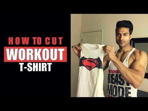 How to Cut a REGULAR T-shirt to WORKOUT T-shirt | by Guru Mann