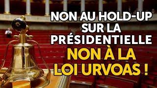 Non au hold-up sur la présidentielle, non à la loi Urvoas !