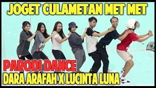 JOGET CULAMETAN MET MET BONUS PARODI DANCE LUCINTA LUNA VS DARA ARAFAH MP3