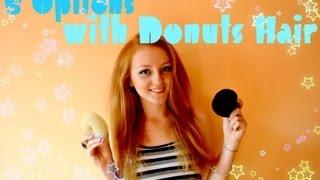 5 Вариантов пучков&гулька с Donuts для волос