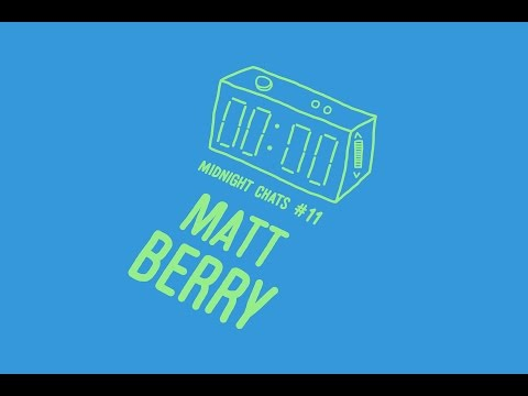 Matt Berry - Midnight Chats Episode 11