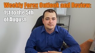 Weekly Forex Review - 1st to the 5th of August