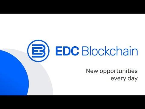 EDC Blockchain -  глобальная платформа с собственными блокчейн решениями для каждого.