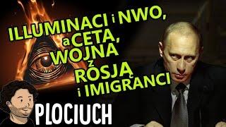Illuminati i NWO a CETA Konflikt z Rosją i Imigranci - Plociuch Spiskowa Teoria #489