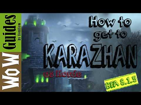 How To Get To Karazhan |Updated For BFA Patch 8.1.5|