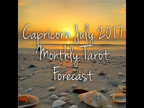 Capricorn July 2017 Monthly Tarot Forecast