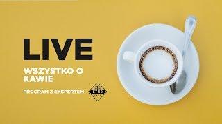 LIVE: Wszystko o kawie - Na żywo