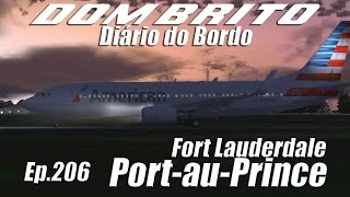 FS2004 - Boeing 737-800 American - Fort Lauderdale / Port-au-Prince - Ep.206
