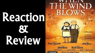 """When The Wind Blows"" Reaction & Review"