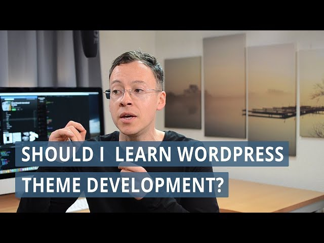 Should I learn WordPress theme development?