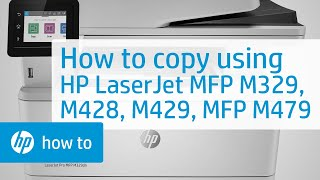 How to Copy on HP LaserJet Pro MFP M329, M428, M429 and Color MFP M479 Printers | HP LaserJet | HP