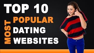 Best Dating Websites - Top 10 List