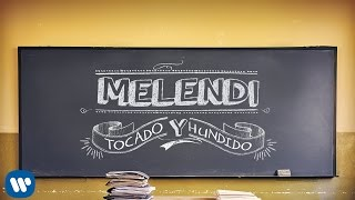 Melendi - Tocado y hundido (Lyric video)
