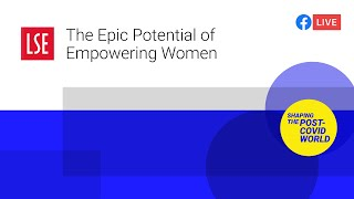The Epic Potential of Empowering Women | LSE Online Event