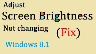 Screen Brightness not Changing in Windows 8.1 (Fix) - Adjust Screen Brightness not Working in Laptop
