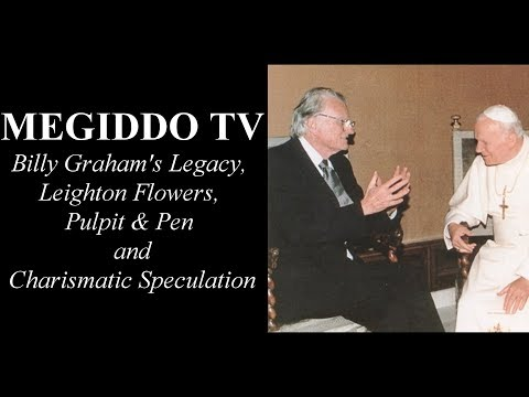 #309 Billy Graham's Legacy, Leighton Flowers, Pulpit & Pen and Charismatic Speculation | MEGIDDO TV