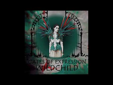 Wildchild - Gates Of Expression (full Album 2017)