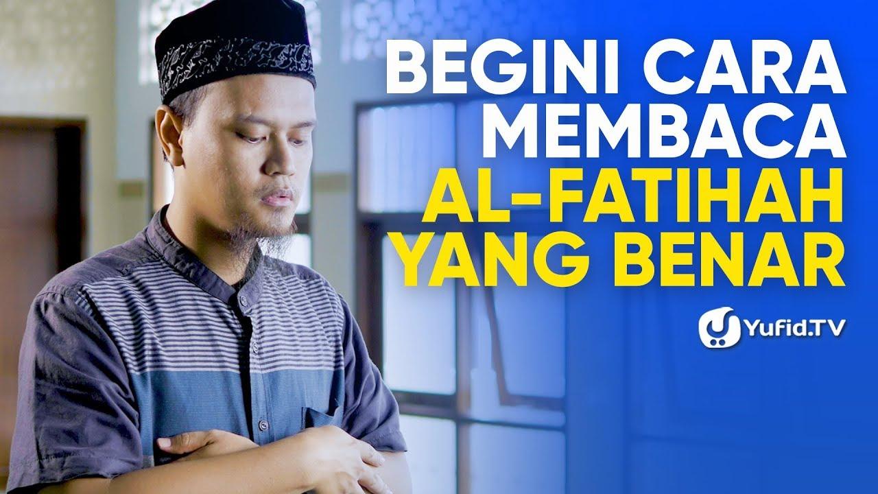 Cara Membaca Al Fatihah Yang Benar Dalam Shalat Tata Cara