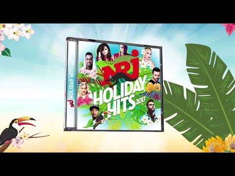 NRJ Holiday Hits 2017 - Sortie le vendredi 28 juillet 2017