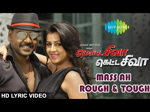 Thumbnail: Motta Shiva Ketta Shiva | Mass ah Rough & Tough | HD Lyric Video | Raghava Lawrence, Nikki Galrani