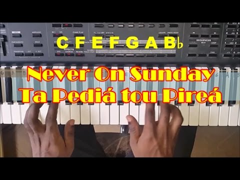 How To Play Never On Sunday - Piano Tutorial - Ta Pedia tou Pirea - Easy