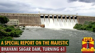 A Special report on the Majestic Bhavani Sagar Dam, turning 61 - ThanthI TV