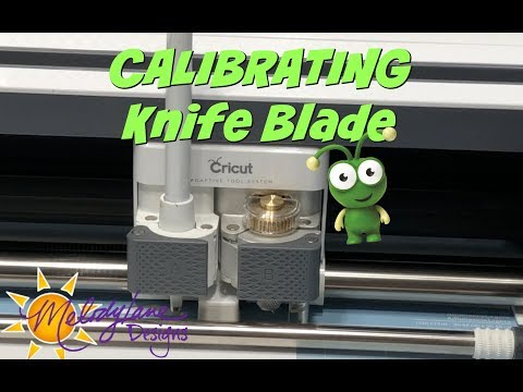 Calibrating the Cricut Knife Blade