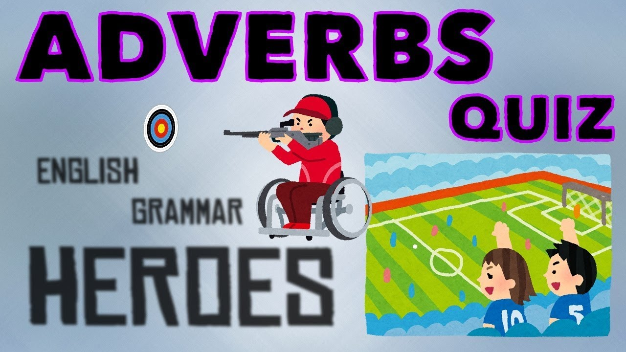 Basic Adverbs Quiz - Animated Quiz