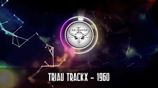 Triau Trackx - 1960 | Lyrics