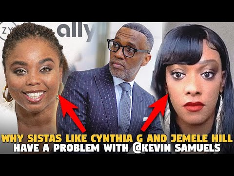 Why Sistas Like Cynthia G and Jemele Hill Have a Problem With @Kevin Samuels
