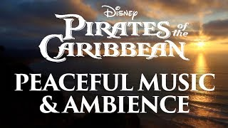 Pirates of the Caribbean Music & Ambience | Peaceful Themes and Ocean Ambience
