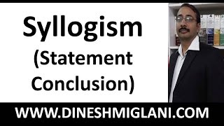 Syllogism ( Statement- Conclusion for CAT, Banking, SSC by Dinesh Miglani Sir