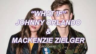Download ★日本語訳★ What If - Johnny Orlando ft. Mackenzie Zielger